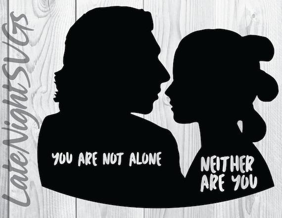 Ben Solo Kylo Ren Rey Skywalker Star Wars You Are Not Alone Etsy