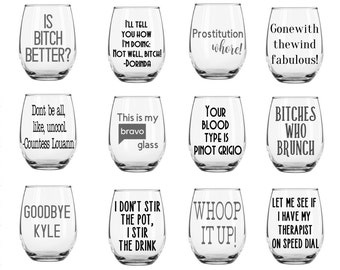 Housewives Quotes Stemless Wine Glasses / Funny Wine Glass / Custom cup / Bravo Show / New York Housewives / Beverly Hills / New Jersey