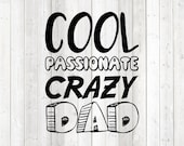 Father's Day quote 'Cool, passionate, crazy dad'; father. Vector cutting file for Silhouette Cameo and Cricut; SVG, Studio3, PNG + EPS.