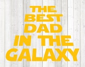 Father's Day quote Star Wars style: 'the best dad in the galaxy'. Vector cutting file for Silhouette Cameo and Cricut; SVG, Studio3, PNG + EPS.