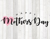 Happy Mother's Day with heart. Vector cutting file for Silhouette Cameo and Cricut; SVG, Studio3, PNG + EPS.
