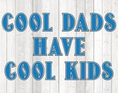 Father's Day quote 'Cool dads have cool kids'. Vector cutting file for Silhouette Cameo and Cricut; SVG, Studio3, PNG + EPS.