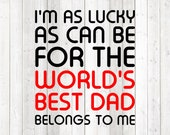 Father's Day quote '... for the world's best dad belongs to me'. Vector cutting file for Silhouette Cameo and Cricut; SVG, Studio3, PNG + EPS.