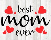 Mother's Day quote. Best mother ever. Vector cutting file for Silhouette Cameo and Cricut; SVG, Studio3, PNG + EPS.