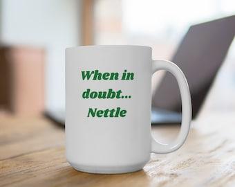 When in doubt... Nettle - White Ceramic Mug