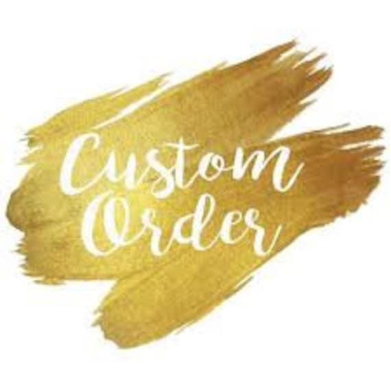 Custom Order for Lisa M