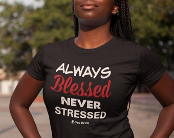 Motivation Short-Sleeve Unisex T-Shirt | Always Blessed Never Stressed - blk