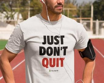 Motivation Short-Sleeve Unisex T-Shirt | Just Don't Quit - wht