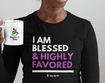 Motivation - Long-Sleeve Tee - Unisex - I Am Blessed & Highly Favored