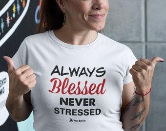 Motivation Short-Sleeve Unisex T-Shirt | Always Blessed Never Stressed - wht
