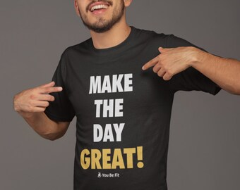 Motivation Short-Sleeve Unisex T-Shirt | Make The Day Great!