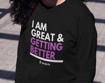Motivation - Long-Sleeve Tee - Unisex - I Am Great & Getting Better