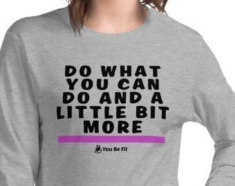 Motivation - Long-Sleeve Tee - Unisex - Do What You Can Do