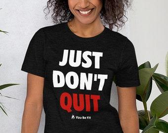 Motivation Short-Sleeve Unisex T-Shirt | Just Don't Quit - blk