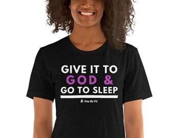 Motivation Short-Sleeve Unisex T-Shirt - Give It To God