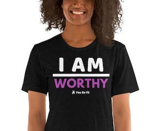 Motivation Short-Sleeve Unisex T-Shirt - I Am Worthy