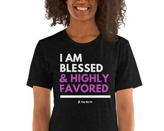 Motivation Short-Sleeve Unisex T-Shirt - I Am Blessed & Highly Favored