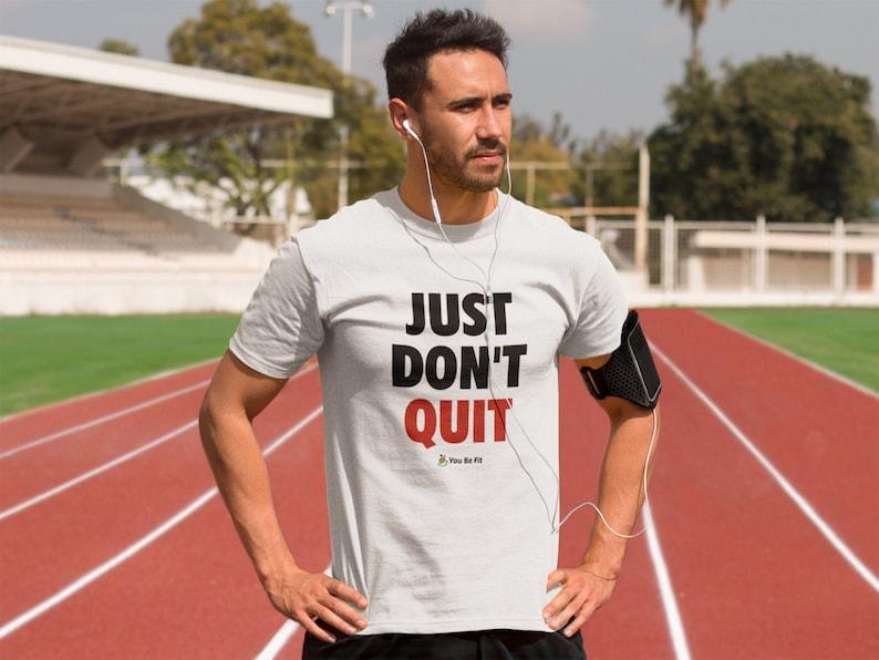 Motivation Short-Sleeve Unisex T-Shirt  Just Don't Quit  image 1