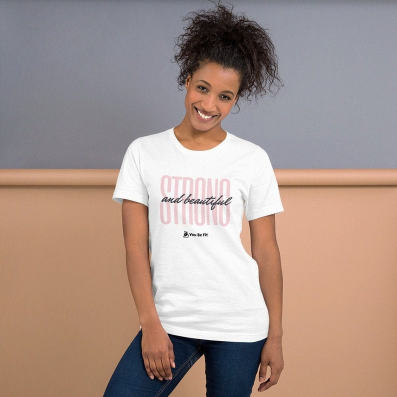 Motivation Short-Sleeve Unisex T-Shirt  Strong and Beautiful image 1