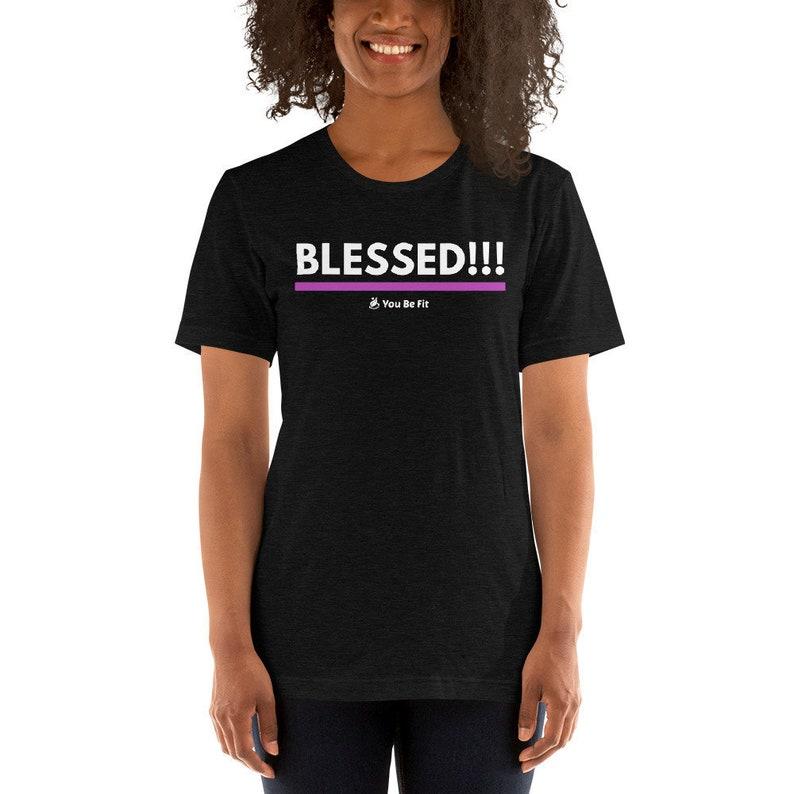 Motivation Short-Sleeve Unisex T-Shirt  Blessed image 1