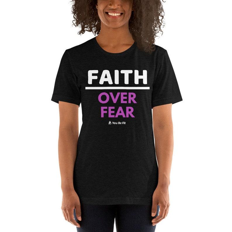 Motivation Short-Sleeve Unisex T-Shirt  Faith Over Fear image 1