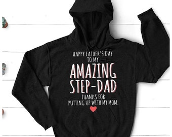 7f830b59 Happy Father's Day to my amazing step dad thanks for putting up with my mom  unisex hoodies, step-dad father's day hoodies, gift for stepdad