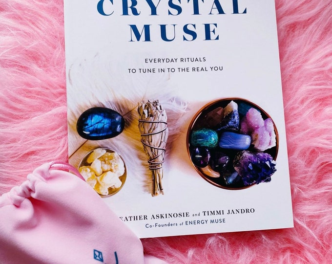 Crystal Muse by Heather Askinosie + Timmi Jandro / Everyday Rituals To Tune In To The Real You / Crystal Ritual, Well-being Rituals / Gift