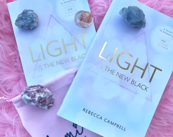 Light Is The New Black by Rebecca Campbell / Find Your Purpose / Connect With Your Soul / Spiritual Awakening / Spiritual Book