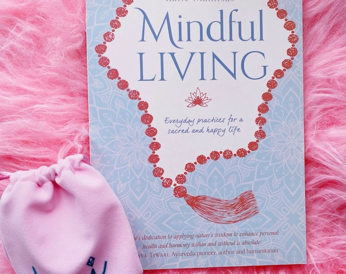 Mindful Living Katie Manitsas / Everyday Practises To Live A Sacred & Happy Life / Mindfulness Book, Mindful Practises, Wellbeing Book