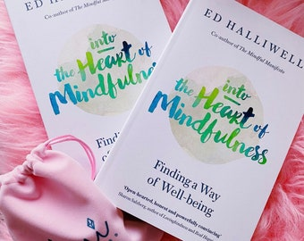 Into The Heart Of Mindfulness by Ed Helliwell / Finding A Way Of Well-Being / Mindfulness Relaxing Book / Meditation Book / Gift