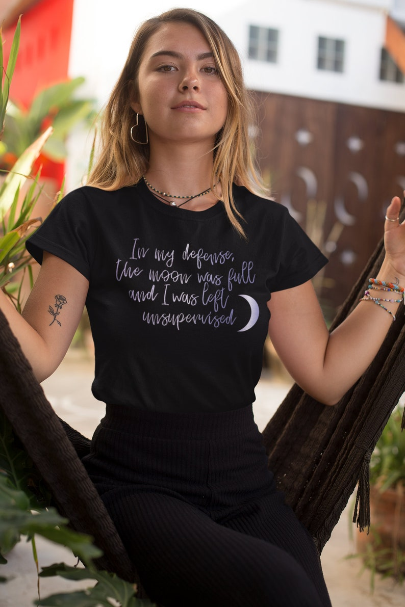 The Moon was Full Moon Madness I was Unsupervised Shirt Pagan Clothing