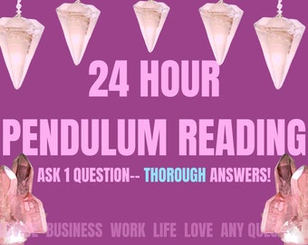 Ask 1 Question! Intuitive Advice on Love, Success, Finances, Life and Misc. Quick Answers within 24 Hours! Using Pendulums + Guides