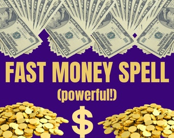 FAST MONEY SPELL- Powerful Hoodoo Petition Magick Spell   For wealth, general prosperity & specific requests
