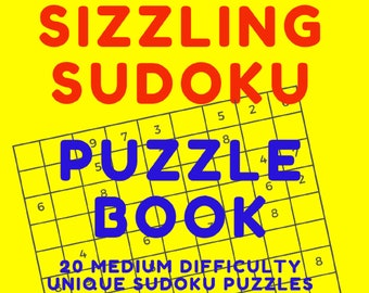 Sizzling Sudoku: 20 Fun Medium Difficulty Sudoku Puzzles And Solutions