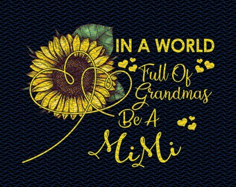ac0fb6ef7 Blessed to be called Mimi, Grandma nickname Sunflower Lovers, Sunflower  gifts gift for Mimi design PNG
