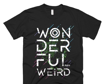 01f82a0bc Wonderful Weird T-Shirt, Unisex T-Shirt, Birthday Gift, Gift For Him, Gift  For Her