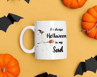 It's always Halloween in my Soul Mug | Halloween Mug | Vine Mug | Coffee Mug | Fall Mug | Halloween Theme Mug
