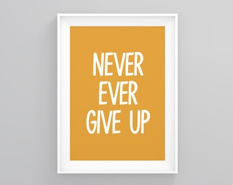 Never Ever Give Up, Abstract Wall Decor, Gril Boss Decor, Groomsmen Gifts, Wall Art, Encouraging Quote, Groomsmen Gifts, Large Poster, Print
