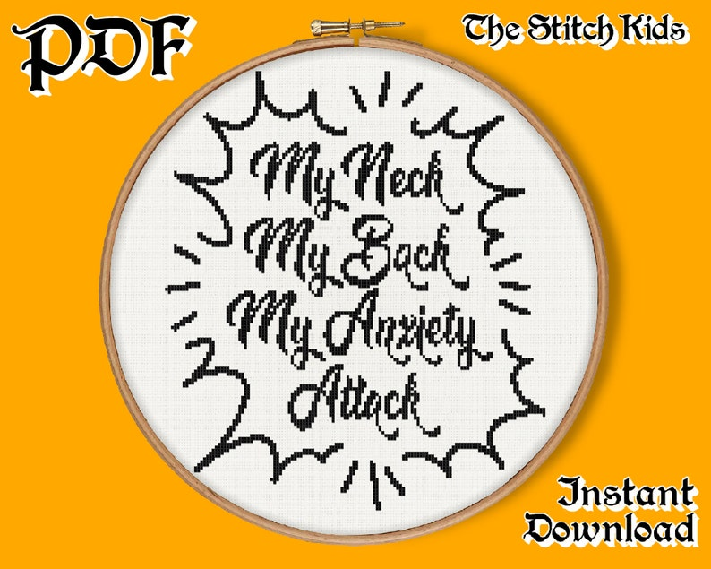 Modern Cross Stitch Pattern PDF Instant Download My Neck My Back My Anxiety Attack Funny Meme