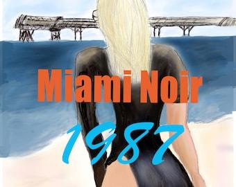 Miami Noir 1987