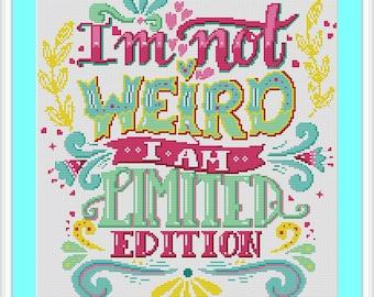 Buy 2 Get 1 Free I'm Not Weird I Am Limited Edition Pink ans Aqua Cross Stitch Pattern