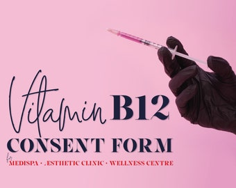 Vitamin B12 Consent Form. B12 shot client intake form. Fully Editable. Clinic and Salon forms.