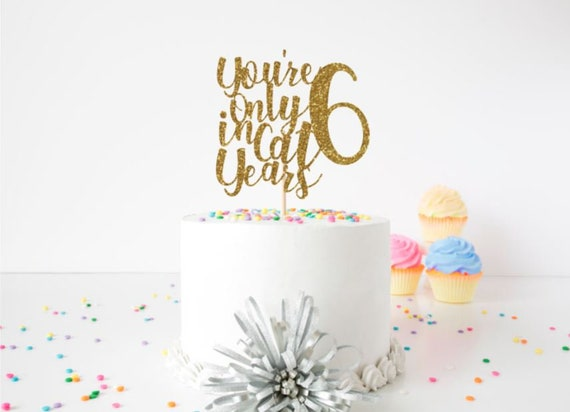 Strange Youre Only 6 In Cat Years Birthday Cake Topper Funny Etsy Funny Birthday Cards Online Elaedamsfinfo