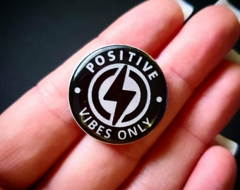 Positive Vibes Only Pin Handmade, Resin, Epoxy