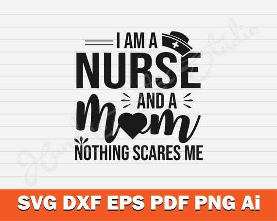 I Am A Nurse And A Mom Svg Cut File For Cricut And Silhouette Etsy