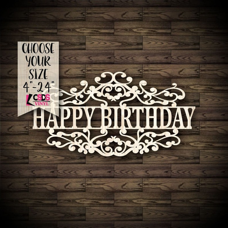 Happy Birthday Wood Cut Out Choose from 21 Sizes