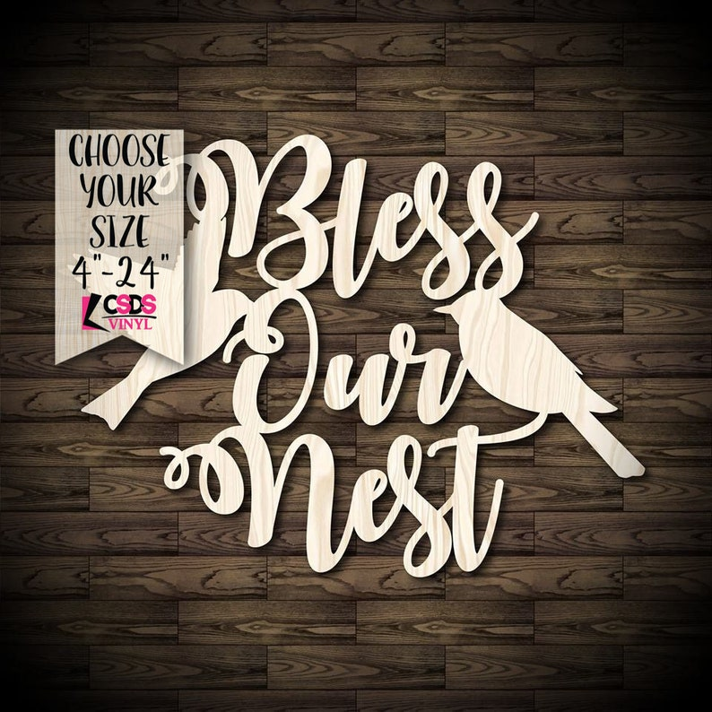 Bless Our Nest Wood Cut Out Choose from 21 Sizes