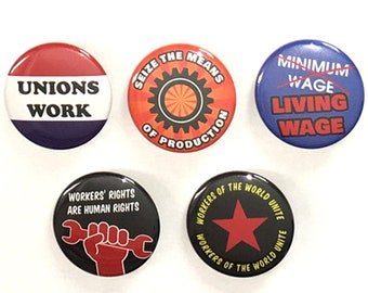 Workers Rights pin buttons / Seize the Means of Production / Workers of the World Unite / Leftist Pins