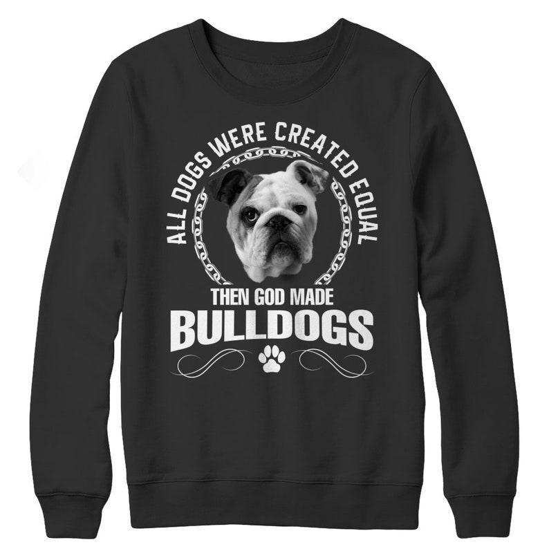 AllDogsWereCreatedEqualThenGodMadeBulldogs image 0