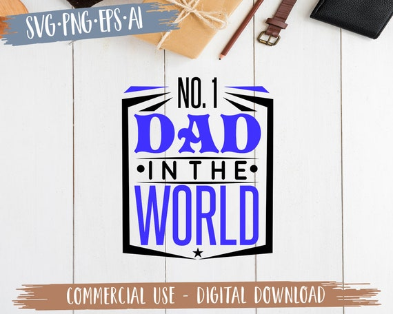 No 1 Dad In The World Svg Number 1 Dad In The World Svg Etsy